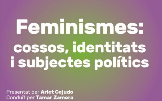 Feminismes: cossos, identitats i subjectes polítics